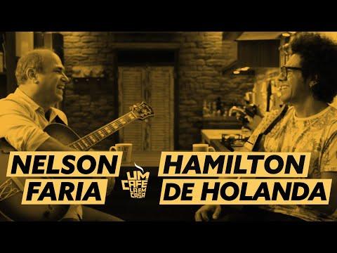 Um Café Lá em Casa com Hamilton de Holanda e Nelson Faria