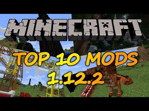 Top 10 Minecraft Mods (1.12.2) - 2018