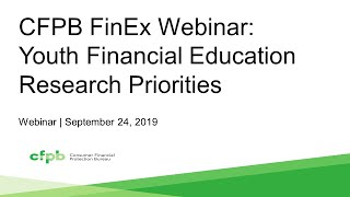 CFPB FinEx Webinar: Youth Financial Research Priorities — consumerfinance.gov