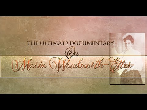 Maria Woodworth-Etter, The Ultimate Documentary