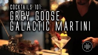 Cocktails 101: Grey Goose Galactic Martini