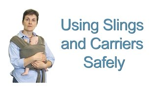 Using Slings and Carriers Safely to carry your baby - Ways to Carry