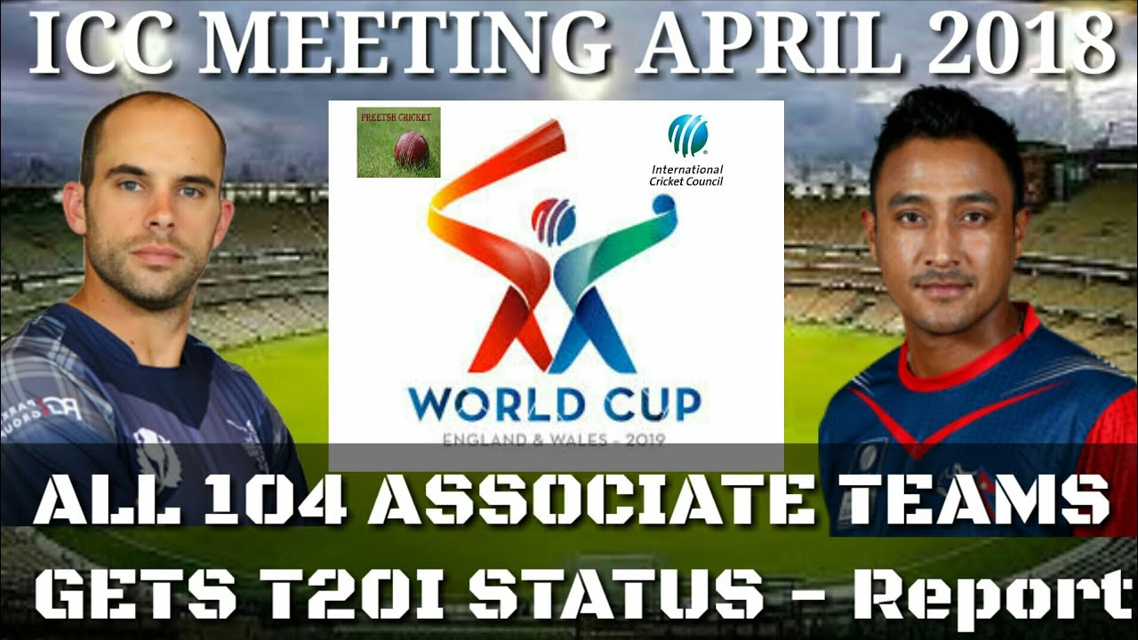 ICC grants All 104 Cricket ****ociate Teams gets T20I Status | ICC World T20 Teams