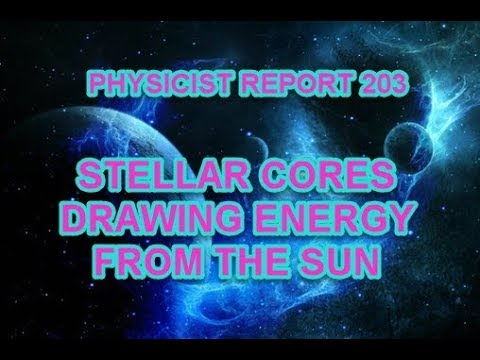 PHYSICIST REPORT 203: STELLAR CORES DRAWING ENERGY FROM THE SUN