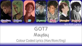 Got7 (갓세븐) - mayday colour coded lyrics (han/rom/eng)