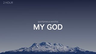 [2 hour] MY GOD - Dęep Pray Music / Relaxation Music / Meditation Music / my god