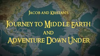Journey to Middle Earth and Adventure Down Under