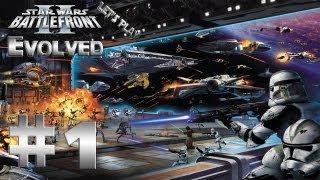 Let's Play Star Wars: Battlefront 2 Evolved Ep. 1