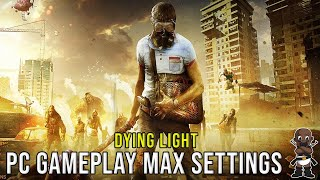 Dying Light PC Gameplay 1080p/60FPS - Max Settings - i7-3770K - GTX 780Ti #DyingLight
