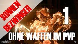 Destiny: SONNENBEZWINGER ohne Waffen im Schmelztiegel #1 | Deutsch | HD