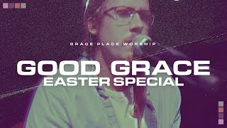 Good Grace (easter special)