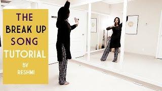 The Break Up Song | Ae Dil Hai Mushkil | Dance Tutorial by Reshmi