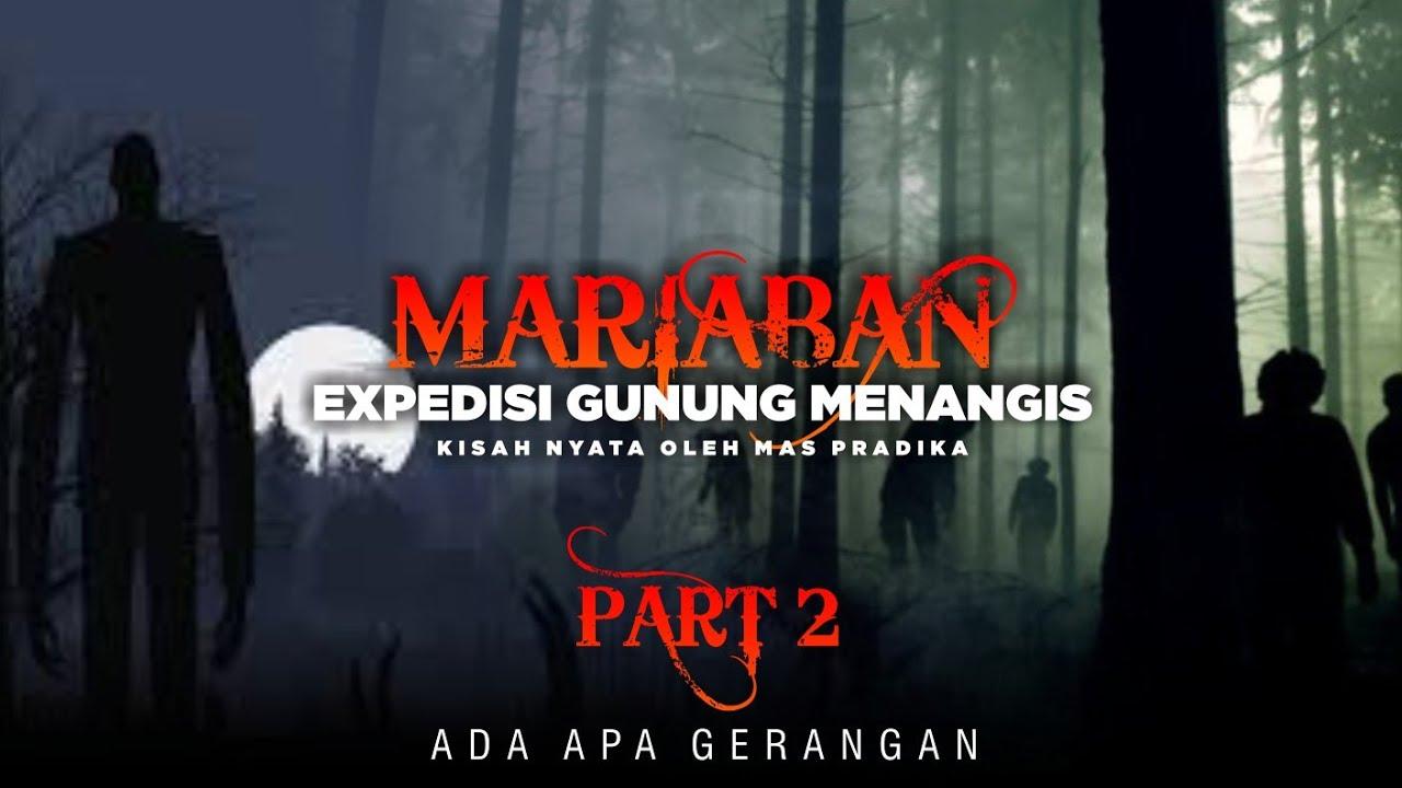 Hantu Mariaban ekspedisi gunung Menangis (part2)