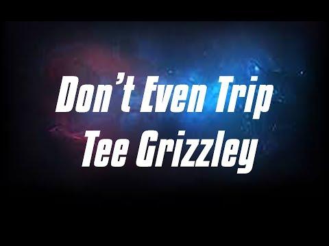 Don't Even Trip Lyrics - Tee Grizzley Ft. Moneybagg Yo (Official Lyrics Video)
