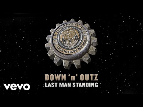 Down 'N' Outz - Last Man Standing (Audio) Mp3