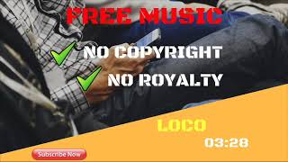 005 Loco Mp3●Free Music No Copyright And Royalty●Free Audio 🎵