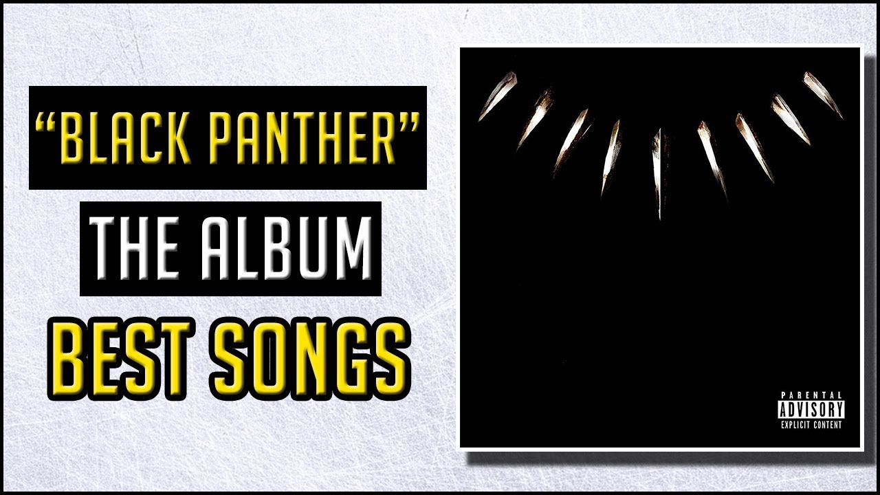 best songs on black panther the album youtube