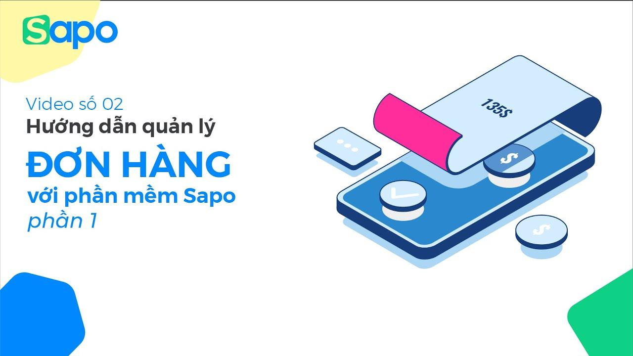 [Sapo POS] 02 – Hướng dẫn quản lý đơn hàng với phần mềm Sapo phần 1