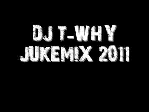 DJ T-Why Juke Mix 2011