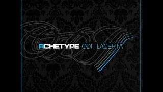 Rchetype - Odi Lacerta