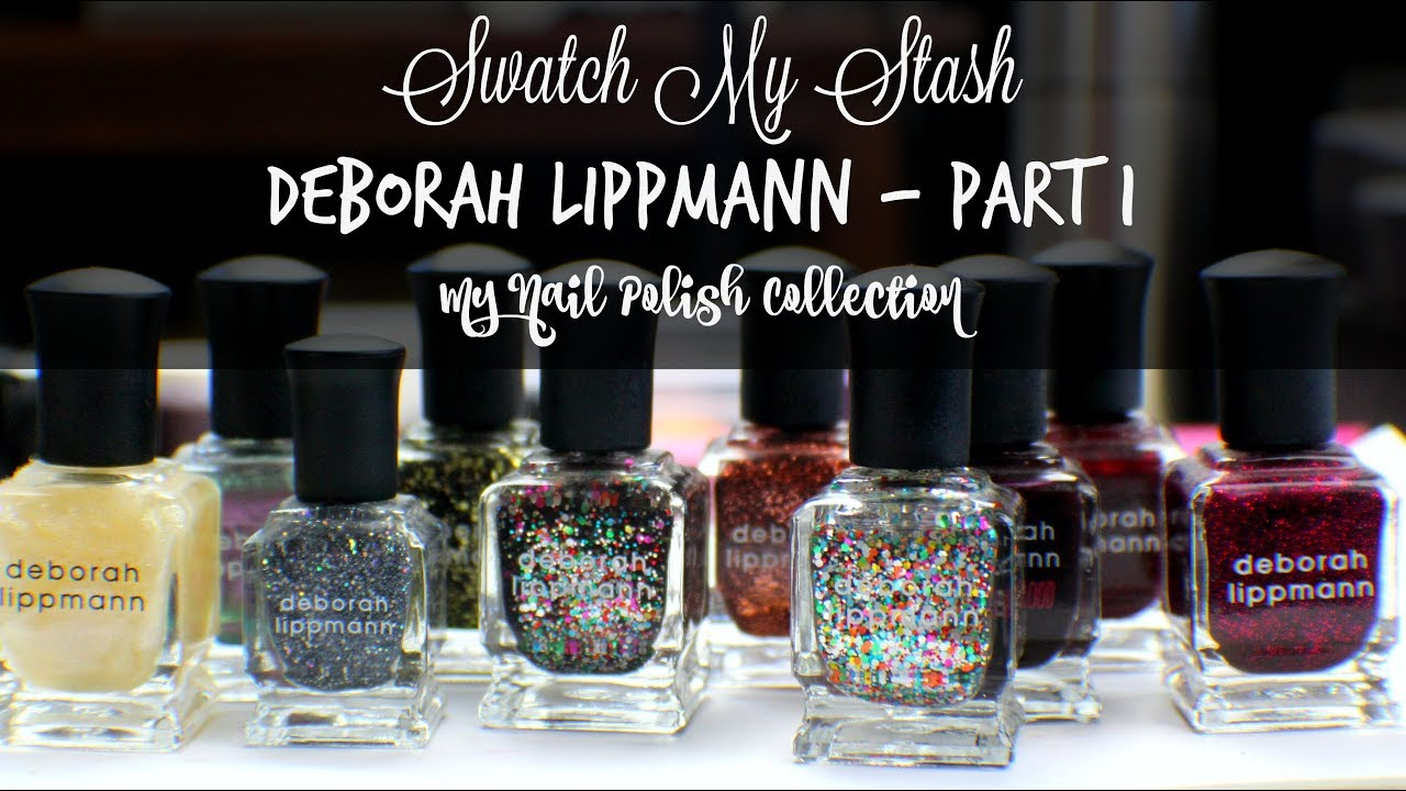 Swatch My Stash - Deborah Lippmann Part 1 | My Nail Polish ...