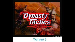lets play dynasty tactics Wei part 1 - For the Han empire