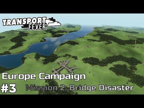 Bridge Disaster - Europe Campaign [Mission 2] Transport Fever [ep3]