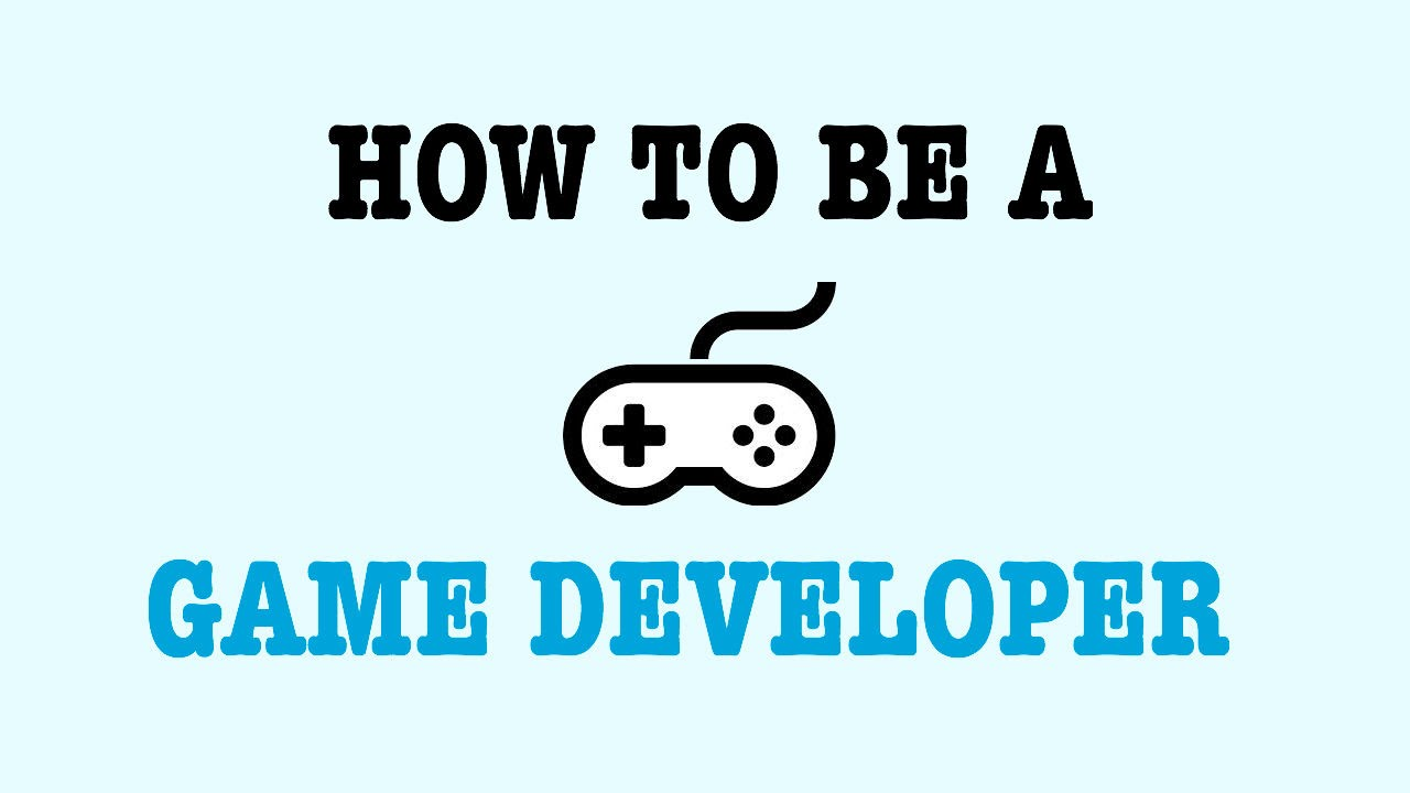 How to become a video game developer - YouTube