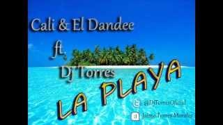 Dj Torres ft Cali & El Dande   La playa