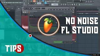 Cara menghilangkan Suara Noise di FL STUDIO 11/12