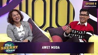 The Sherry Show 2019 Episod 9 Awet Muda
