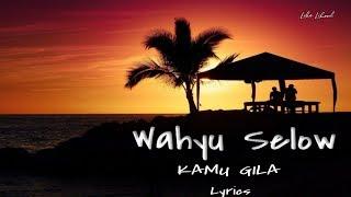Kamu Gila - Wahyu Selow (Lirik)