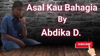 Asal Kau Bahagia -Abdika