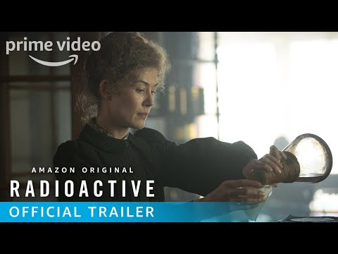Radioactive – Official U.S. Trailer | Prime Video