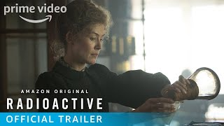 Radioactive – Official U.S. Trailer | Prime Video