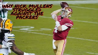 Grant cohn and jack hammer show why san francisco 49ers quarterback nick mullens struggled against the green bay packers.