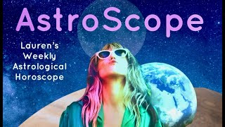 Weekly Astrology & Zodiac with Lauren! June 6-13 2021