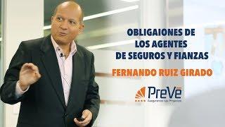 Obligaciones de los Agentes de Seguros y Fianzas con Fernando Ruiz Girado