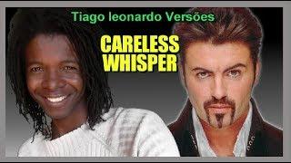 George Michael   Careless whisper  (Versão em português)Tiago leonardo versões