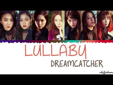 Dreamcatcher (드림캐쳐) – Lullaby (룰라바이) Lyrics [Color Coded_Han_Rom_Eng]