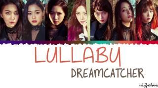 Dreamcatcher (드림캐쳐) – Lullaby (룰라바이) Lyrics [Color Coded_Han_Rom_Eng]