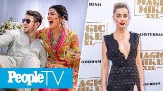 Nick Jonas & Priyanka Chopra Open Up About Their Wedding, Amber Heard On 'Aquaman' | PeopleTV