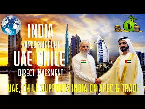 UAE CHILE becomes INDIAs largest Trade partners and gets APE