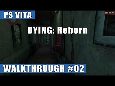 Dying: Reborn PS Vita Walkthrough/Gameplay #2 (Section 2: Get Locked Up)