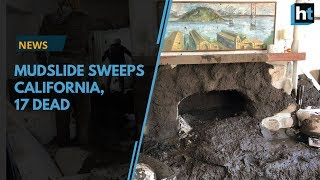 California mudslides kill atleast 17, 13 go missing