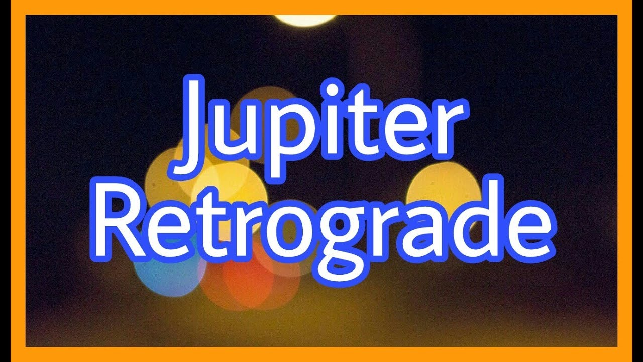Jupiter Retrograde In Birth Chart Make Your Own Luck Youtube