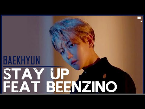 Stay Up /MV 'BAEKHYUN' 백현 (Feat Beenzino)