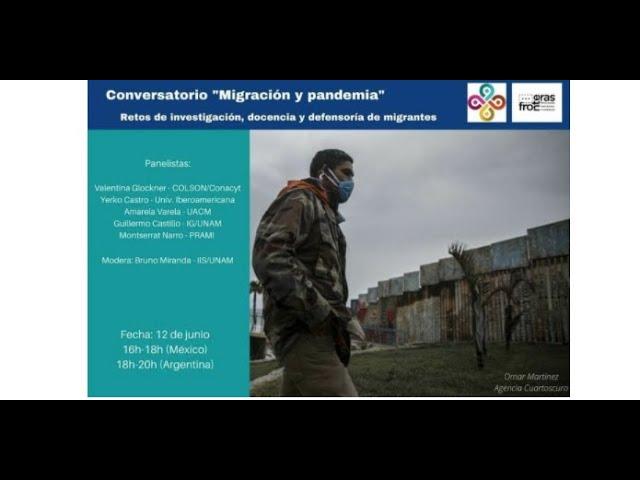 Migración y pandemia: retos de investigación, docencia y defensoría de migrantes. 12 de junio 2020.
