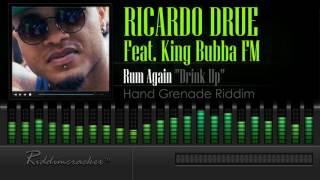 "Ricardo Drue Feat. King Bubba FM - Rum Again ""Drink Up"" (Hand Grenade Riddim) [Soca 2016] [HD]"