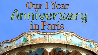 Our 1 Year Anniversary In Paris